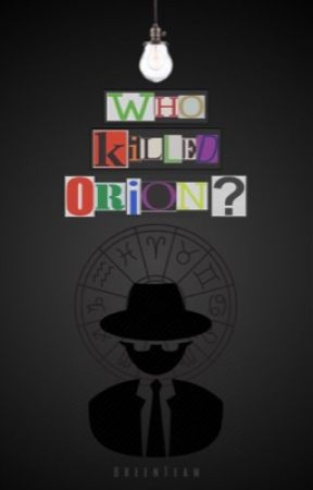 (A Zodiac Story) Who Killed Orion? by BreenTeam