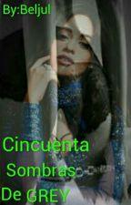 Cincuenta Sombras De Grey (Camila Y Tu G!P) by Beljul
