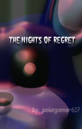 The Nights of Regret by pokegamer617