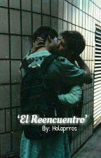 El reencuentro (Chrisdiel) by Holaprros