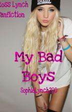 My Bad Boys ~ R5 ~ by SophieLynch200