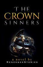 The Crown Sinners by RenesmeeStories