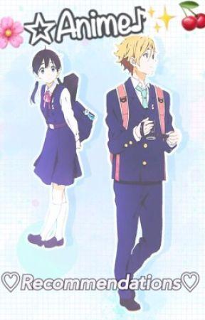 ♡Anime  ♪ Recommendations♡ by sakurapandaa