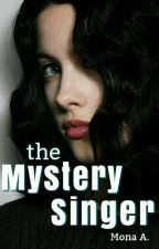 The Mystery Singer ✔ by prettysmiles1999