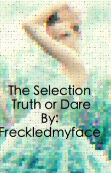 The Selection truth or dare.