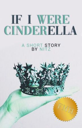 If I Were Cinderella   ✔ by TheMockingjay2544