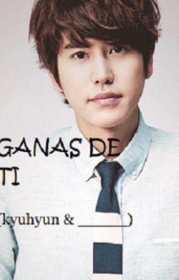 GANAS DE TI---(kyuhyun & tu)