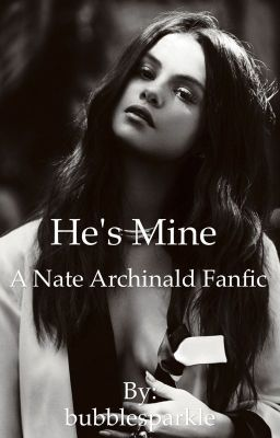 He's mine - Nate Archibald love story [ COMPLETE ...