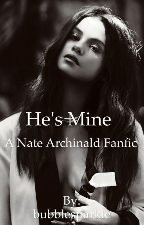 He's mine - Nate Archibald love story by bubblesparkle