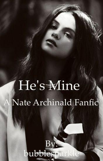 He's mine - Nate Archibald love story