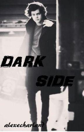 Dark Side (EN RÉÉCRITURE) by alexecharland