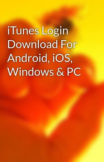 iTunes Login Download For Android, iOS, Windows & PC - iTunesApps