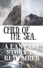 Child of the sea... -Dutch- by X_verhalen_X