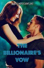 The Billionaire's Vow by Magnificent2k1