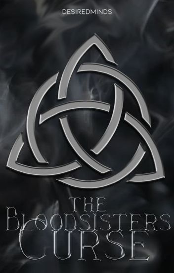 The Bloodsisters Curse (Reign of the Coven #2) - Demi - Wattpad