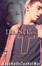 Dr. Sykes - A Nathan Sykes FanFiction (Dirty) {2014 Watty Awards} by NathansBxtch