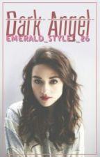 Dark Angel(Zayn Malik Fan Fiction) by baby-ur-gone