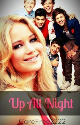 Up All Night ~ (One Direction Fan-Fiction)