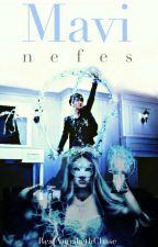 Mavi Nefes by RealAnnabethChase