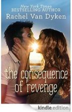 The Consequence of Revenge (Max's Story) by RachelVanDyken