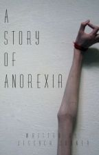 A Story of Anorexia by lmao-anxious