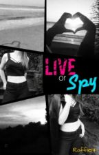 Live or Spy by Raffie14