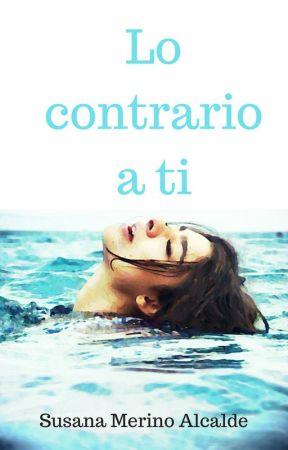 Lo contrario a ti. by SusanaMerinoA
