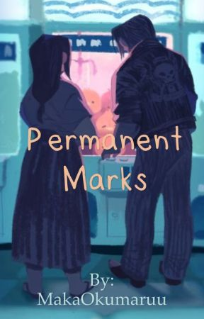 Permanent Marks by MakaOkumaruu