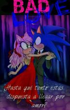 - BAD LOVE.- by Sonamy-InMyHeart
