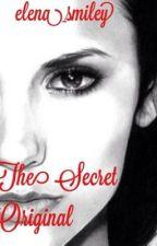 The Secret Original [A Vampire Diaries Story] by elena_smiley