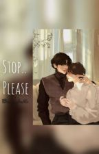Stop...Please || Vkook(on Hold)  by bunnyLia16