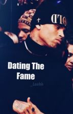Dating The Fame by _Leahh