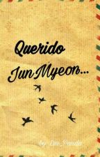 Querido Junmyeon... by Eve_Panda