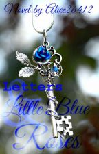Letters & Little Blue Roses [On hold] by Alice26412