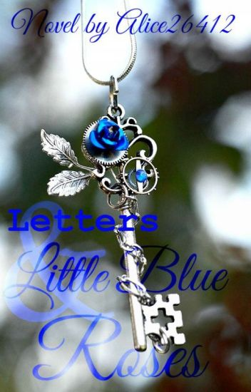 Letters & Little Blue Roses [On hold]
