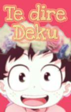 Te dire Deku [KatsuDeku]  by Melissa164