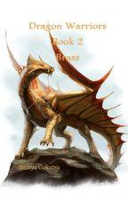 The Dragon Warriors | Book 2: Brass by JiraiyaGoketsu