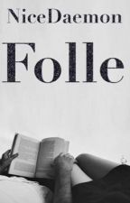 Folle by NiceDaemon