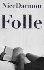 Folle by NiceDaemon