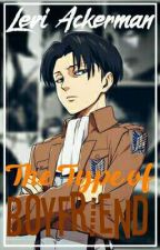 Levi Ackerman The Type of Boyfriend by ClassicRooney