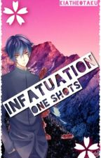 ✿Infatuation One Shots✿ by MiilkyDragon