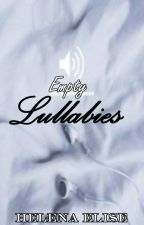 Empty Lullabies by Helenaelise