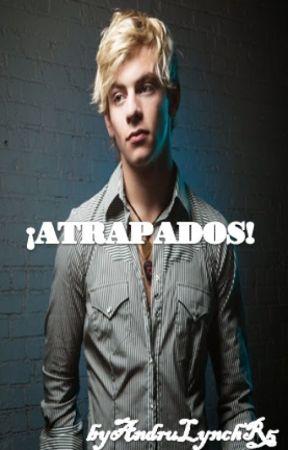Atrapados [Ross Lynch] by andrulynchr5