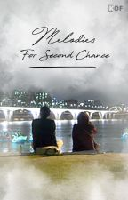Melodies for 2nd Chance by KDramaFanfiction