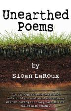 Unearthed Poems by sloanlaroux