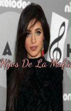 Hijos De La Mafía||G!p by Kiziespecial