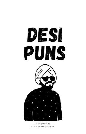 Desi Puns by DayDreamingLady
