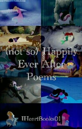 (not so) Happily Ever After Poems by IHeartBooks01