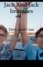 Jack and jack dirty imagines  by w0lfhardXgrazer
