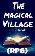 The magical Village (RPG) {OPEN} by RPG_freak